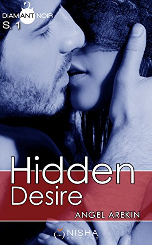 Hidden Desire - Saison 1 par [Arekin, Angel]