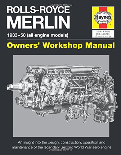 Rolls-Royce Merlin Manual: An insight into the design, contruction and use of (Owners Workshop Manual) por Ian Craighead