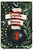 Scarica Libro Lupetto rosso Ediz illustrata (PDF,EPUB,MOBI) Online Italiano Gratis