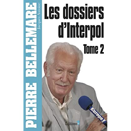 Les Dossiers d'Interpol, tome 2 - Ned 2012 (Editions 1 - Collection Pierre Bellemare)