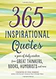 365 Inspirational Quotes: A Year of Daily Wisdom from Great Thinkers, Books, Humorists, and More (Inspirational Books) (2016-01-12)