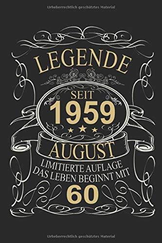 Legende seit 1959 August: 60. Geburtstag: Ein Notizbuch oder Album mit Platz auf 120 punktierten Seiten zum Reinschreiben von Erinnerungen, ... Sprüchen, Gedichten, Fotos, Zeichnungen