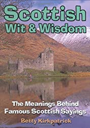 Scottish Wit and Wisdom: The Meanings Behind Famous Scottish Sayings