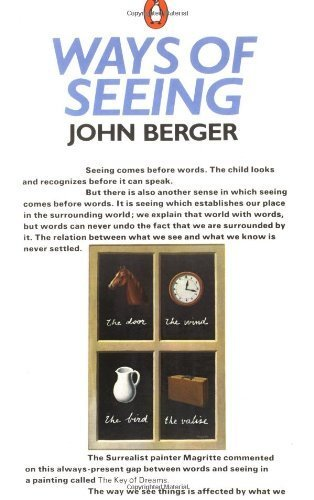 Ways of Seeing: Based on the BBC Television Series by Berger, John (1990) Paperback