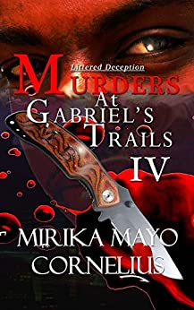 Murders at Gabriel's Trails 4: Littered Deception (The Gabriel's Trails Series) by [Mayo Cornelius, Mirika]
