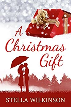 A Christmas Gift (Four Seasons of Romance Book 1) by [Wilkinson, Stella]