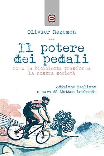 Il potere dei pedali. Come la bicicletta trasforma la nostra società por Olivier Razemon