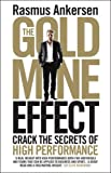 The Gold Mine Effect: Crack the Secrets of High Performance: Written by Rasmus Ankersen, 2015 Edition, Publisher: Icon Books Ltd [Hardcover]