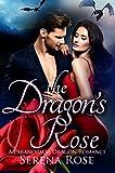 The Dragon's Rose: A Dragon Shifter Romance Novel (English Edition)
