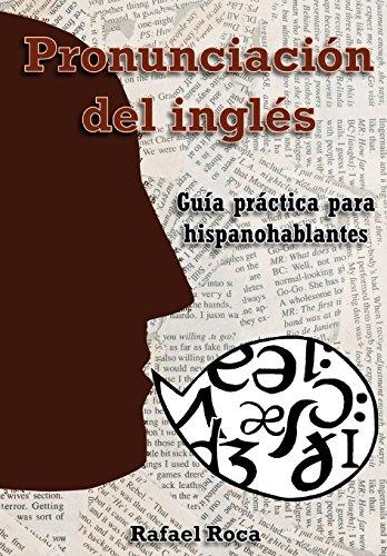 Pronunciación inglés: Guía práctica hispanohablantes