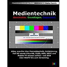 Medientechnik: Geschichte, Grundlagen und Gegenwart der Medientechnik