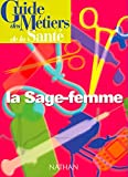 Guide des métiers de la santé : La Sage-Femme