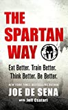 #9: The Spartan Way: Eat Better. Train Better. Think Better. Be Better.
