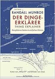 Der Dinge-Erklärer – Thing Explainer: Komplizierte Sachen in einfachen Worten: Randall Munroe, Ralf Pannowitsch, Benjamin Schilling