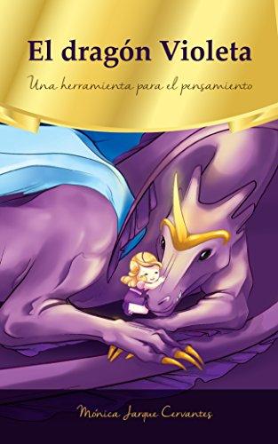 El dragón Violeta: Una herramienta para el pensamiento por Mónica Jarque Cervantes