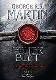 Feuer und Blut - Erstes Buch: Aufstieg und Fall des Hauses Targaryen von Westeros von George R.R. Martin