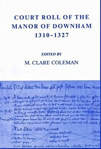 Court Roll of the Manor of Downham 1310-27