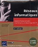 Réseaux informatiques - Coffret de 2 livres : Notions fondamentales, maintenance et dépannage des PC (4e édition)...