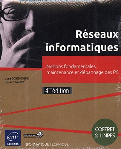 Rseaux informatiques - Coffret de 2 livres : Notions fondamentales, maintenance et dpannage des PC (4e dition)