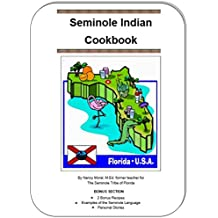 Seminole Indian Cookbook: by Nancy Moral, M.Ed., Former teacher for the Seminole Tribe of Florida (1) (English Edition)