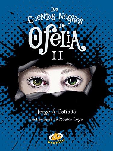 Cuentos Negros de Ofelia II, Los (Ofelia's Tales) por Jorge A. Estradas