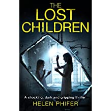 The Lost Children: A shocking, dark and gripping thriller (Detective Lucy Harwin crime thriller series Book 1) (English Edition)