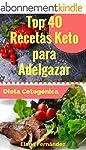 Dieta Cetog�nica: Top 40 Recetas Keto...