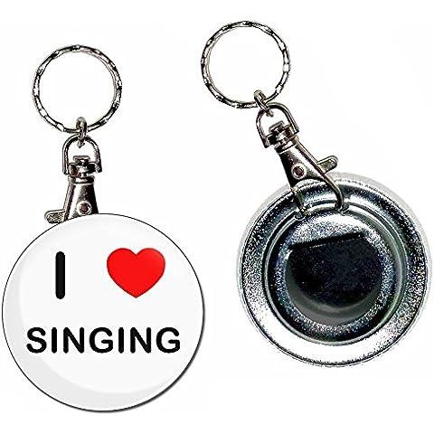 I Love Heart Singing - Button 55 millimetri Badge Bottle Opener portachiavi