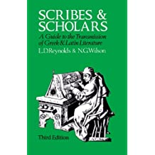 Scribes and Scholars: A Guide to the Transmission of Greek & Latin Literature: Third Edition: A Guide to the Transmission of Greek and Latin Literature