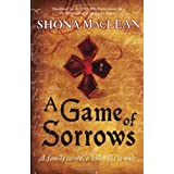 A Game of Sorrows by Shona MacLean (2010-09-02)