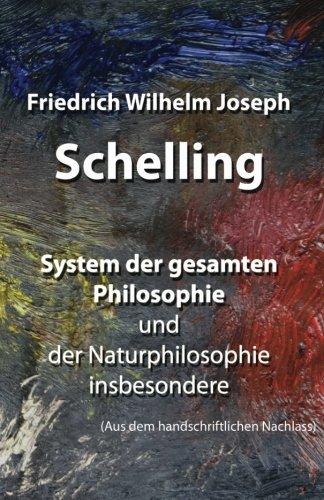 System der gesamten Philosophie und der Naturphilosophie insbesondere: (Aus dem handschriftlichen Nachlass)