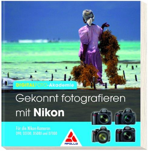 Gekonnt fotografieren mit Nikon