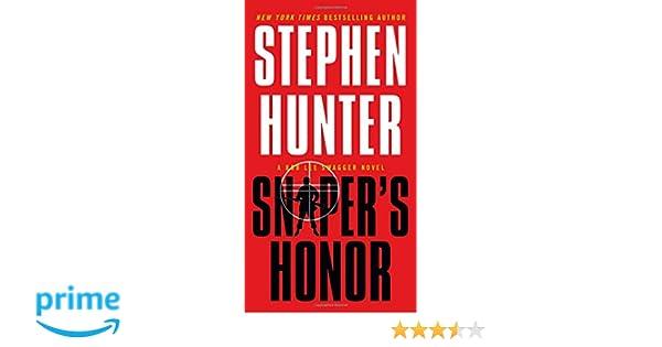 Snipers Honor A Bob Lee Swagger Novel Amazonde Stephen Hunter Fremdsprachige Bucher