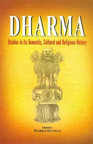 Dharma: Studies in Its Semantic, Cultural and Religious History