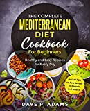The Complete Mediterranean Diet Cookbook For Beginners: Healthy and Easy Recipes for Every Day (English Edition)