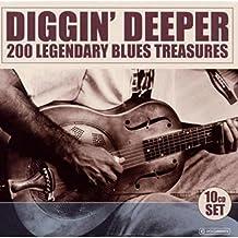 Diggin' Deeper: 200 Legendary Blues Treasures