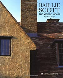 Baillie Scott: The Artistic House (Architecture)