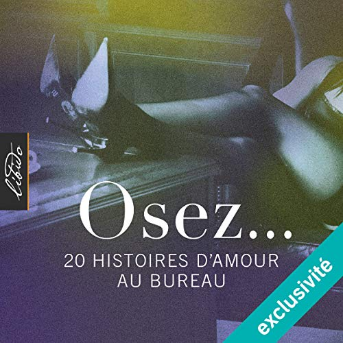 Osez. 20 histoires d'amour au bureau: Osez.