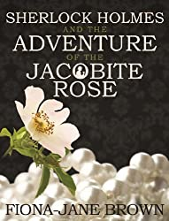 Sherlock Holmes and the Adventure of the Jacobite Rose