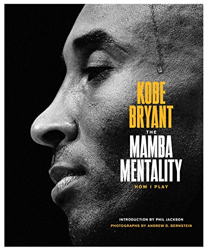 The Mamba Mentality: How I Play por Kobe Bryant
