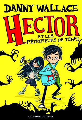 Hector (1) : Hector et les pétrifieurs de temps