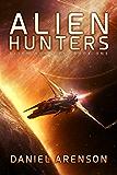 Alien Hunters (Alien Hunters Book 1): A Free Space Opera Novel