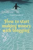 How to start making money with blogging