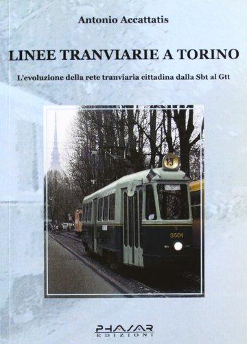linee-tranviarie-a-torino-levoluzione-della-rete-tranviaria-cittadina-dalla-sbt-al-gtt