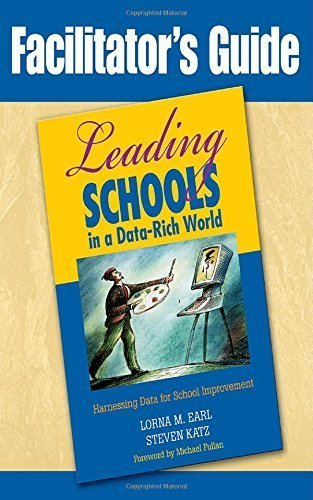 Facilitator's Guide to Leading Schools in a Data-Rich World: Harnessing Data for School Improvement by Lorna M. Earl (2007-10-10)