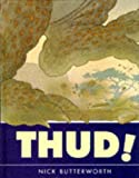 Cover of: Thud! | Nick Butterworth