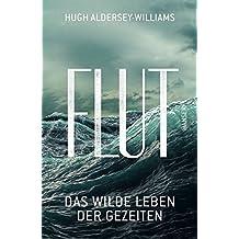 Flut: Das wilde Leben der Gezeiten