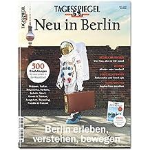 Neu in Berlin 2017/2018: Das Tagesspiegel-Magazin für Neuberliner