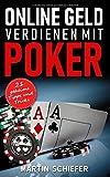 Online Geld verdienen mit Poker - 21 geheime Tipps und Tricks: Vom Hobby-Spieler...