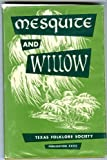 Mesquite and Willow [Hardcover] by Boatright, Mody C